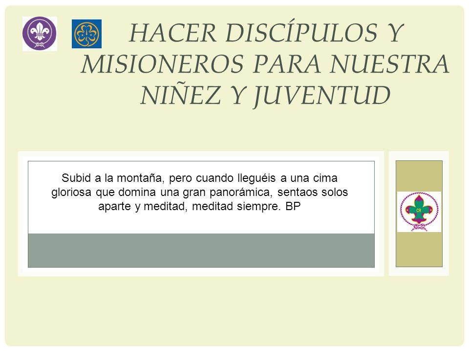 HACER DISCÍPULOS Y MISIONEROS PARA NUESTRA NIÑEZ Y JUVENTUD