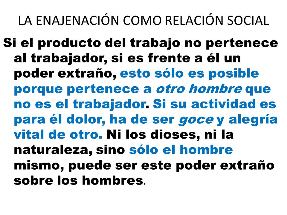 LA ENAJENACIÓN COMO RELACIÓN SOCIAL