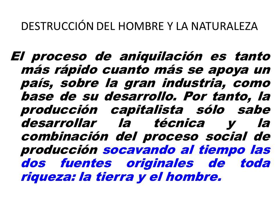 DESTRUCCIÓN DEL HOMBRE Y LA NATURALEZA