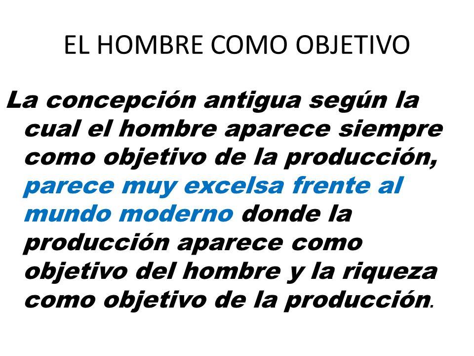 EL HOMBRE COMO OBJETIVO