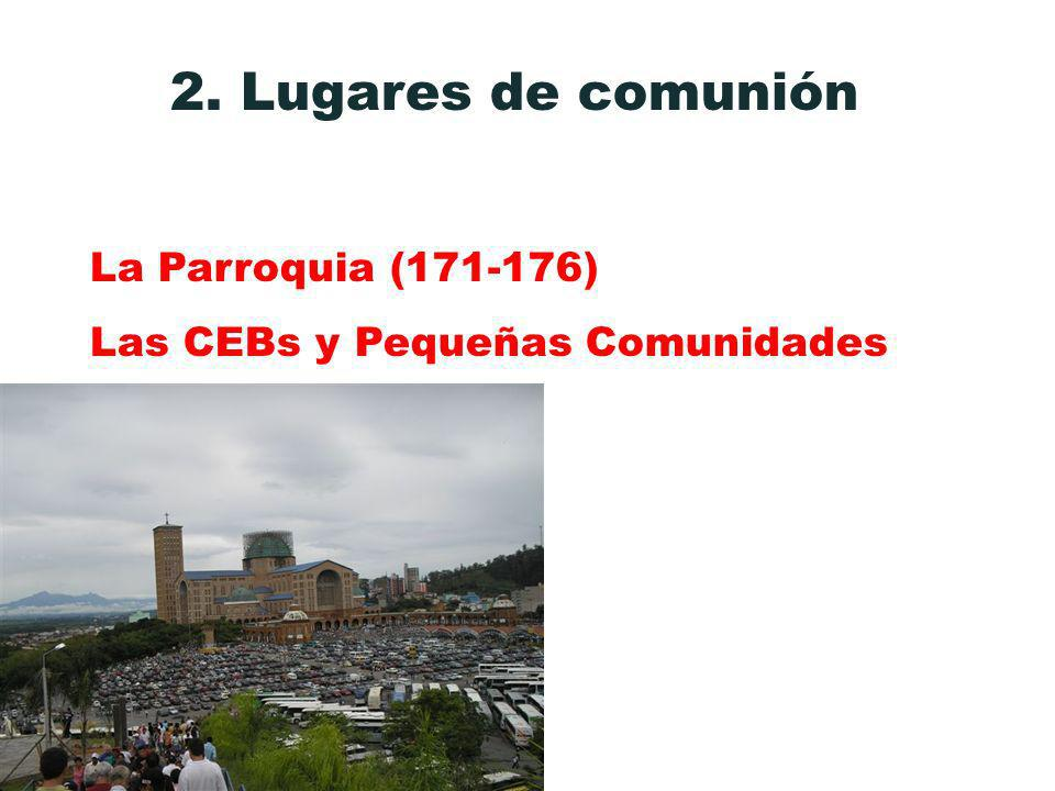 2. Lugares de comunión La Parroquia (171-176)