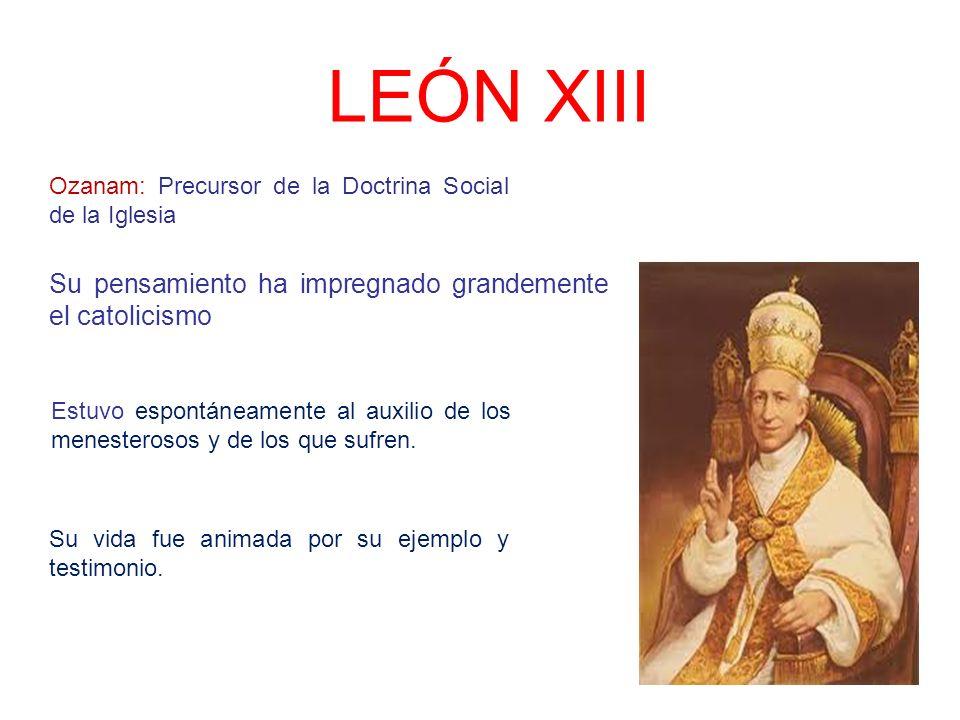 LEÓN XIII Su pensamiento ha impregnado grandemente el catolicismo