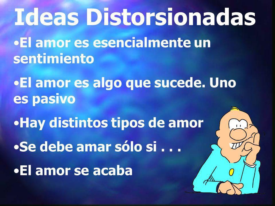 Ideas Distorsionadas El amor es esencialmente un sentimiento