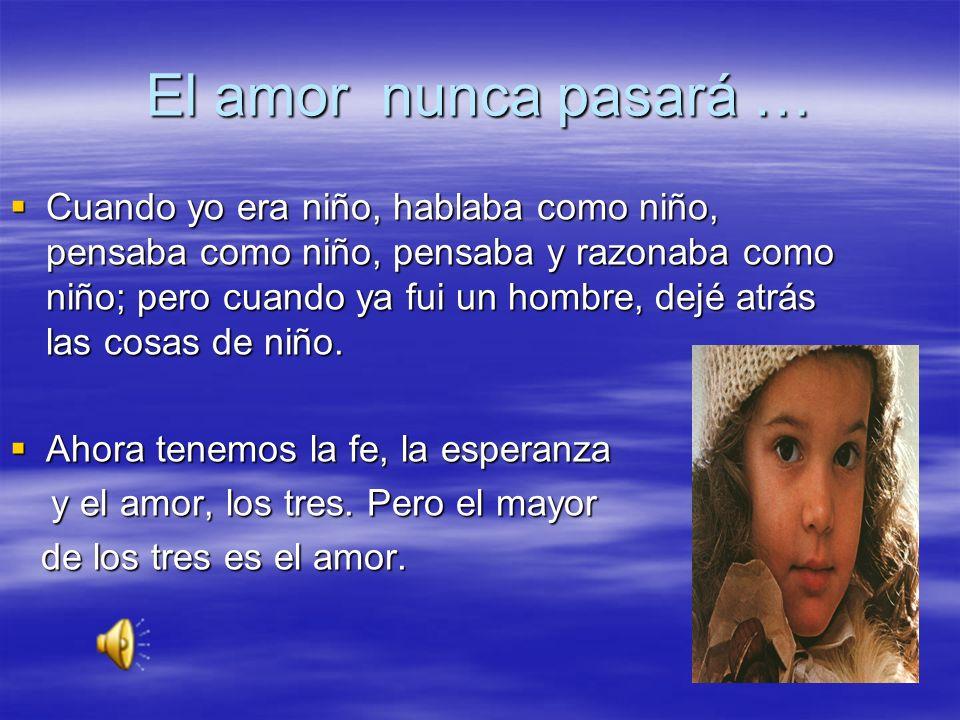 El amor nunca pasará …
