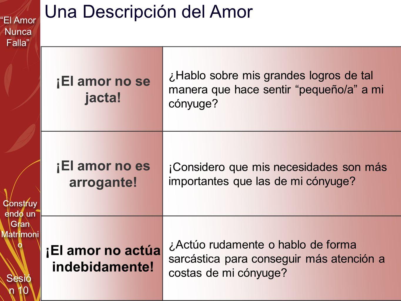 ¡El amor no es arrogante! ¡El amor no actúa indebidamente!