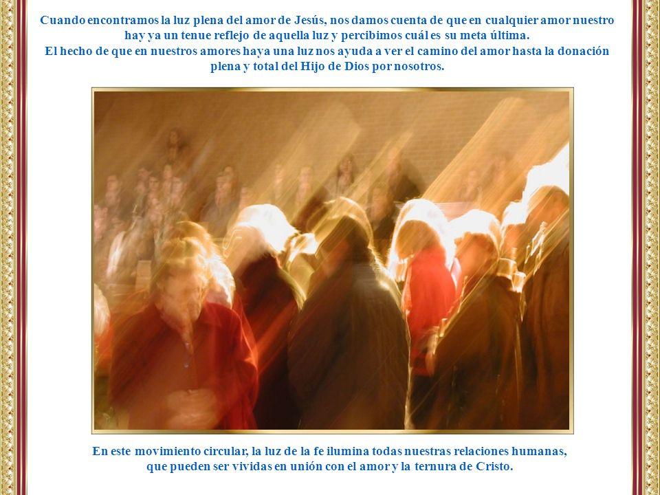 que pueden ser vividas en unión con el amor y la ternura de Cristo.