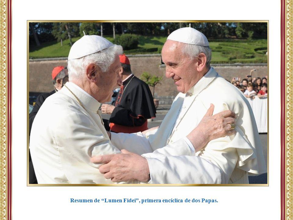 Resumen de Lumen Fidei , primera encíclica de dos Papas.