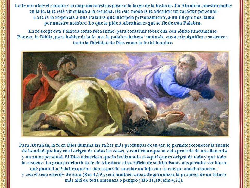 tanto la fidelidad de Dios como la fe del hombre.