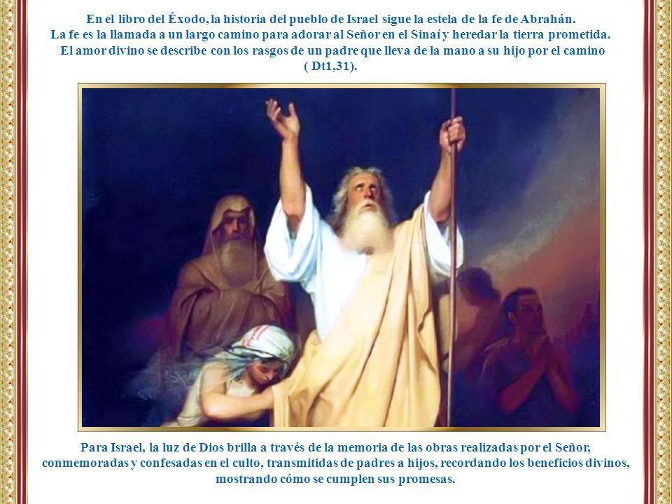 En el libro del Éxodo, la historia del pueblo de Israel sigue la estela de la fe de Abrahán.