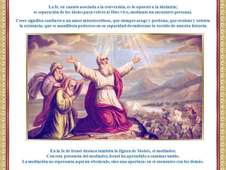 En la fe de Israel destaca también la figura de Moisés, el mediador.