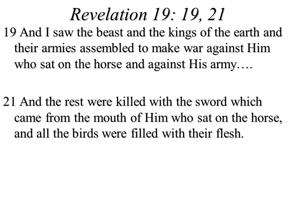 Revelation 19: 19, 21