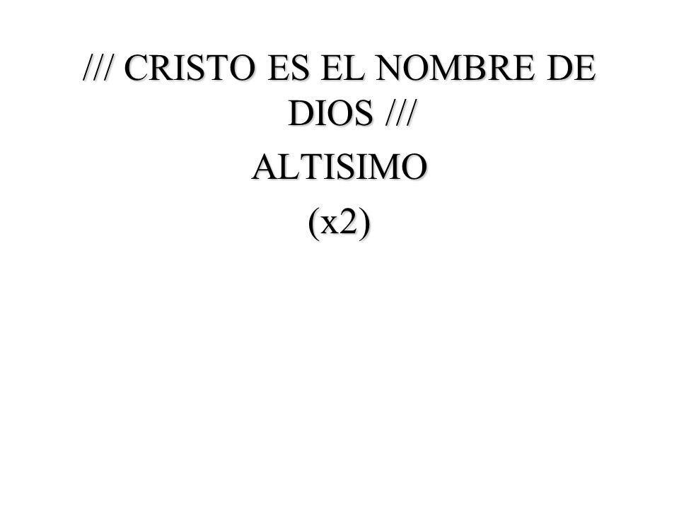 /// CRISTO ES EL NOMBRE DE DIOS ///