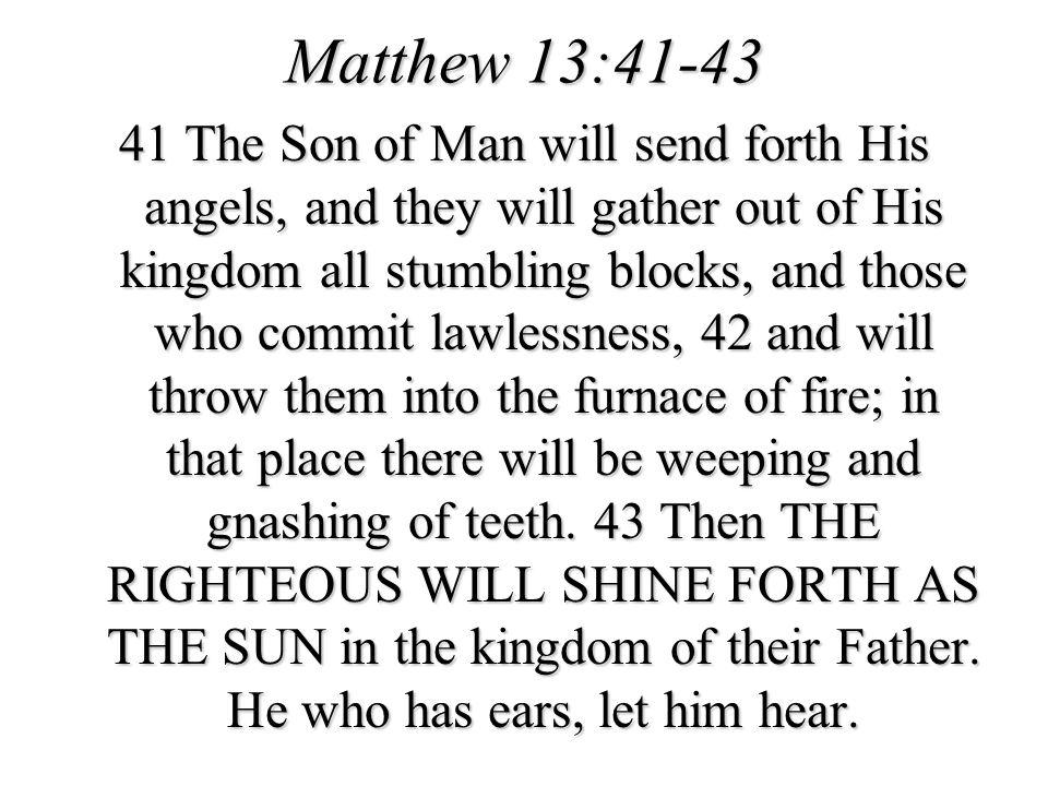 Matthew 13:41-43