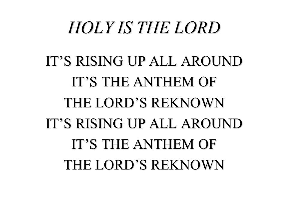 IT'S RISING UP ALL AROUND IT'S THE ANTHEM OF THE LORD'S REKNOWN