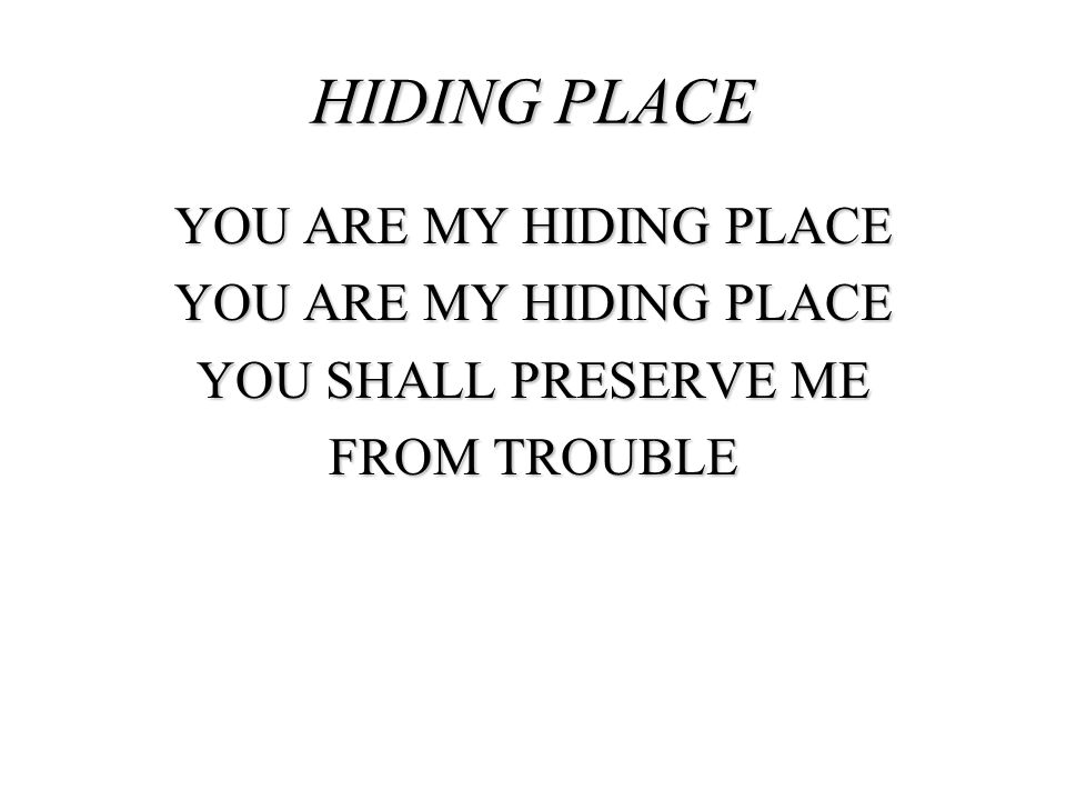 YOU ARE MY HIDING PLACE YOU SHALL PRESERVE ME FROM TROUBLE