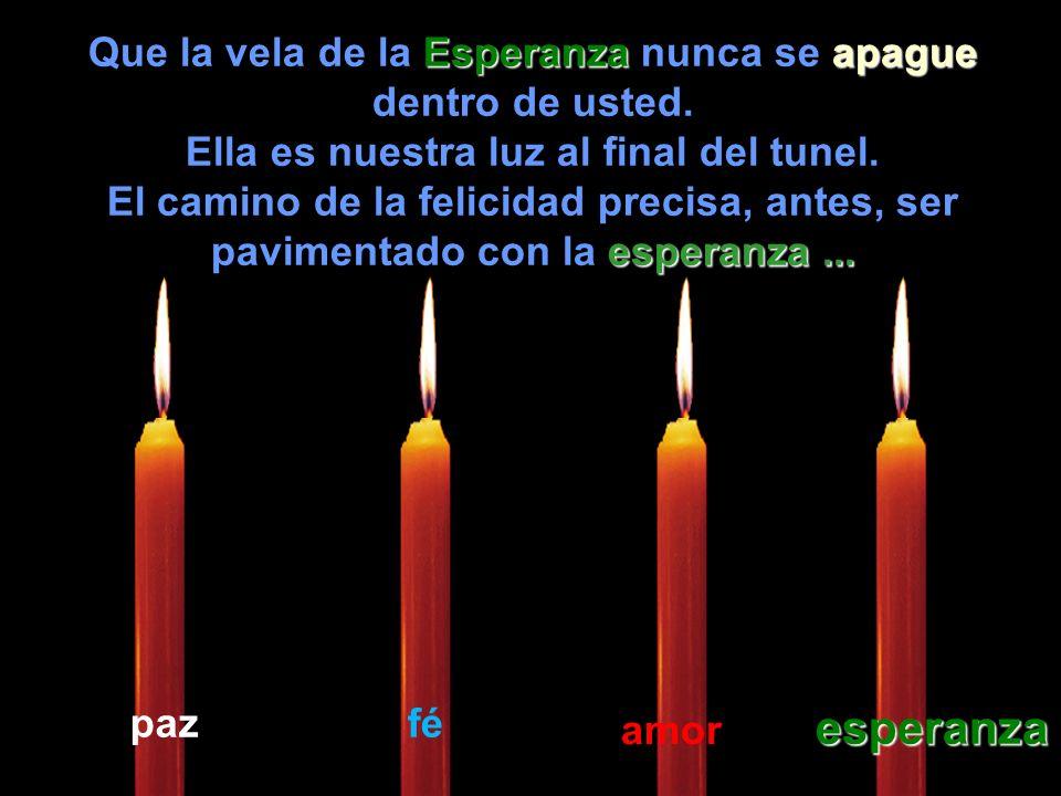 esperanza Que la vela de la Esperanza nunca se apague dentro de usted.