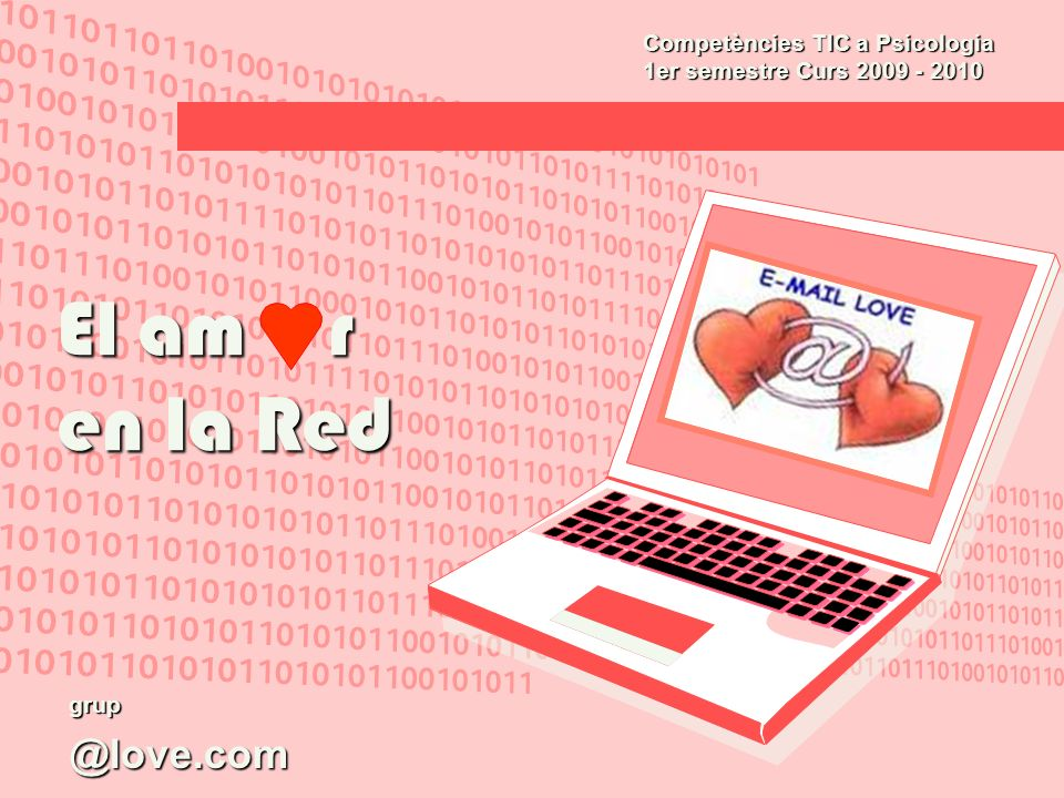 El am r en la Red @love.com Competències TIC a Psicologia