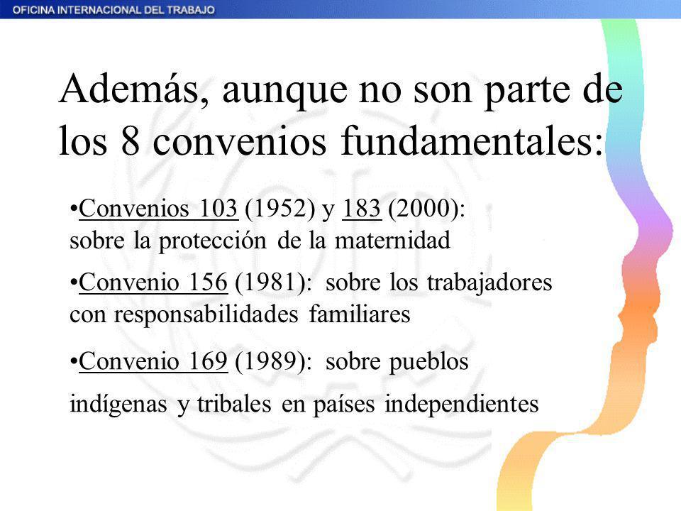 Además, aunque no son parte de los 8 convenios fundamentales: