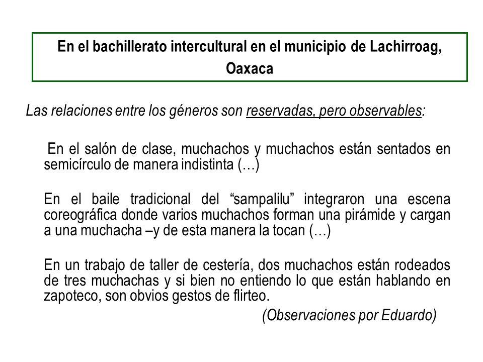 En el bachillerato intercultural en el municipio de Lachirroag, Oaxaca