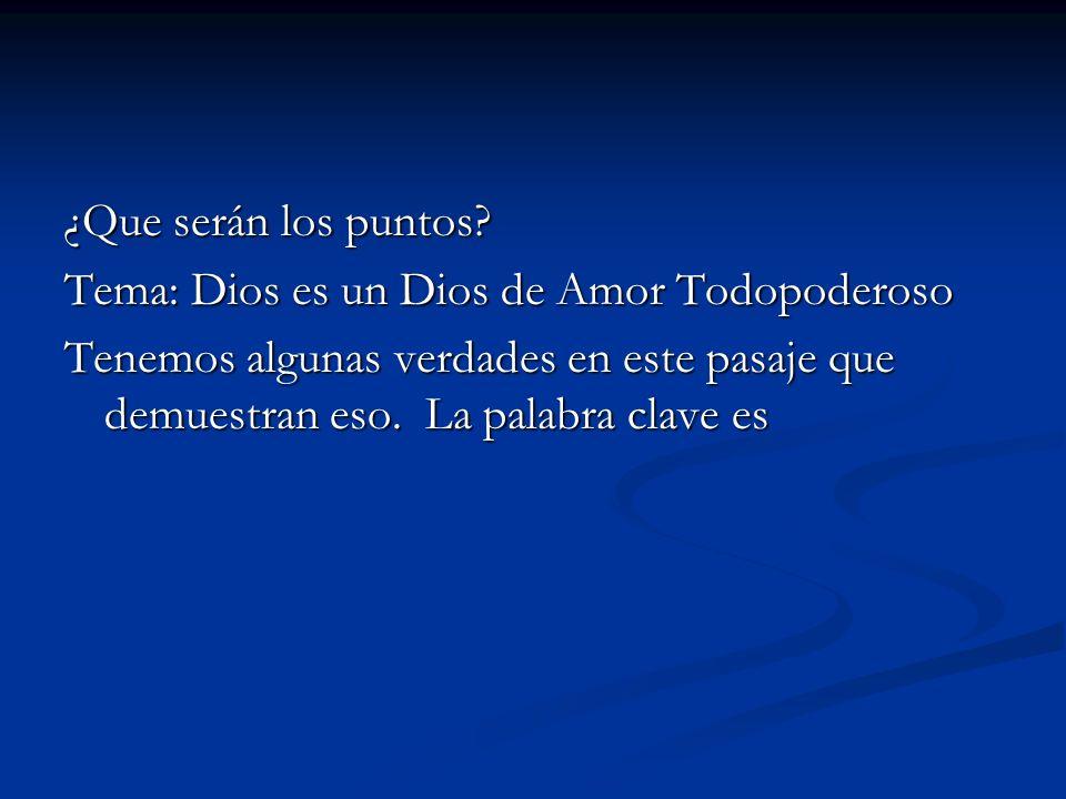 ¿Que serán los puntos. Tema: Dios es un Dios de Amor Todopoderoso.