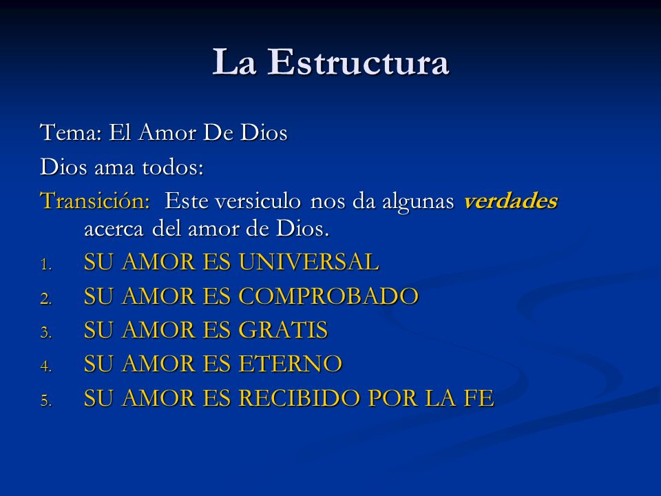 La Estructura Tema: El Amor De Dios Dios ama todos: