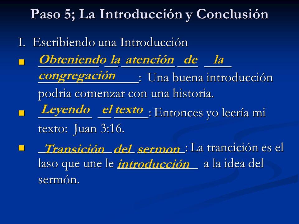 Paso 5; La Introducción y Conclusión