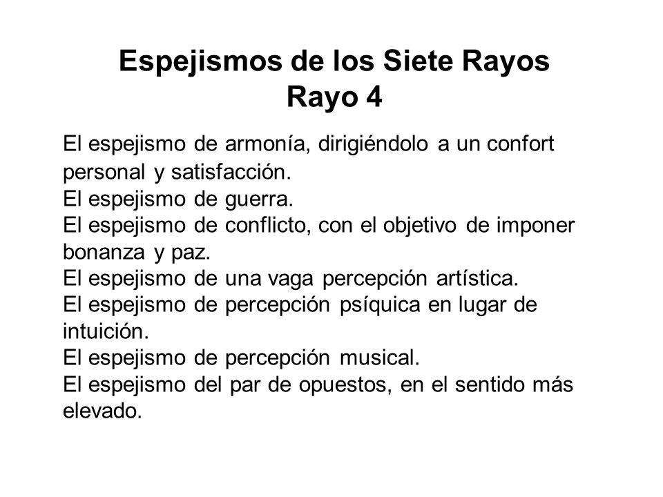 Espejismos de los Siete Rayos Rayo 4