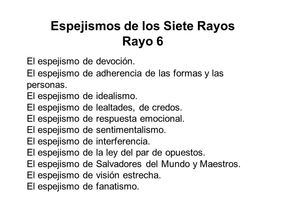 Espejismos de los Siete Rayos Rayo 6