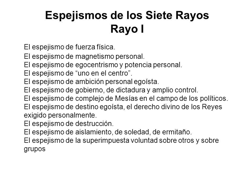 Espejismos de los Siete Rayos Rayo I
