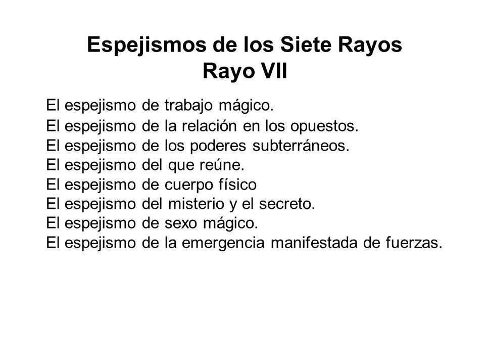 Espejismos de los Siete Rayos Rayo VII
