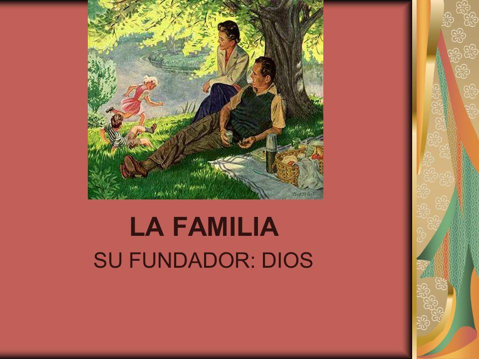 LA FAMILIA SU FUNDADOR: DIOS
