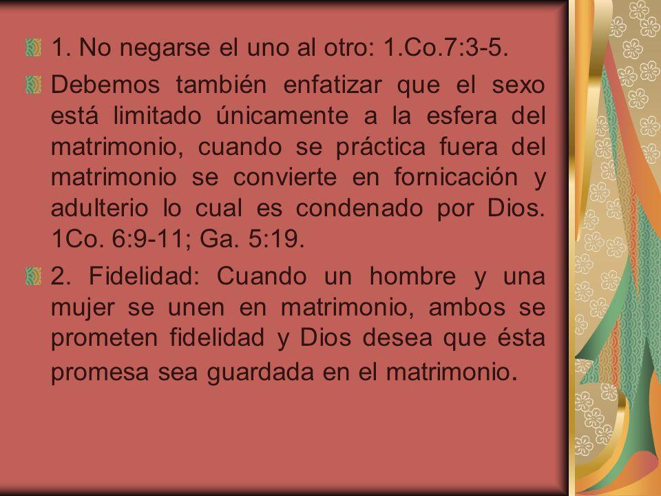 1. No negarse el uno al otro: 1.Co.7:3-5.