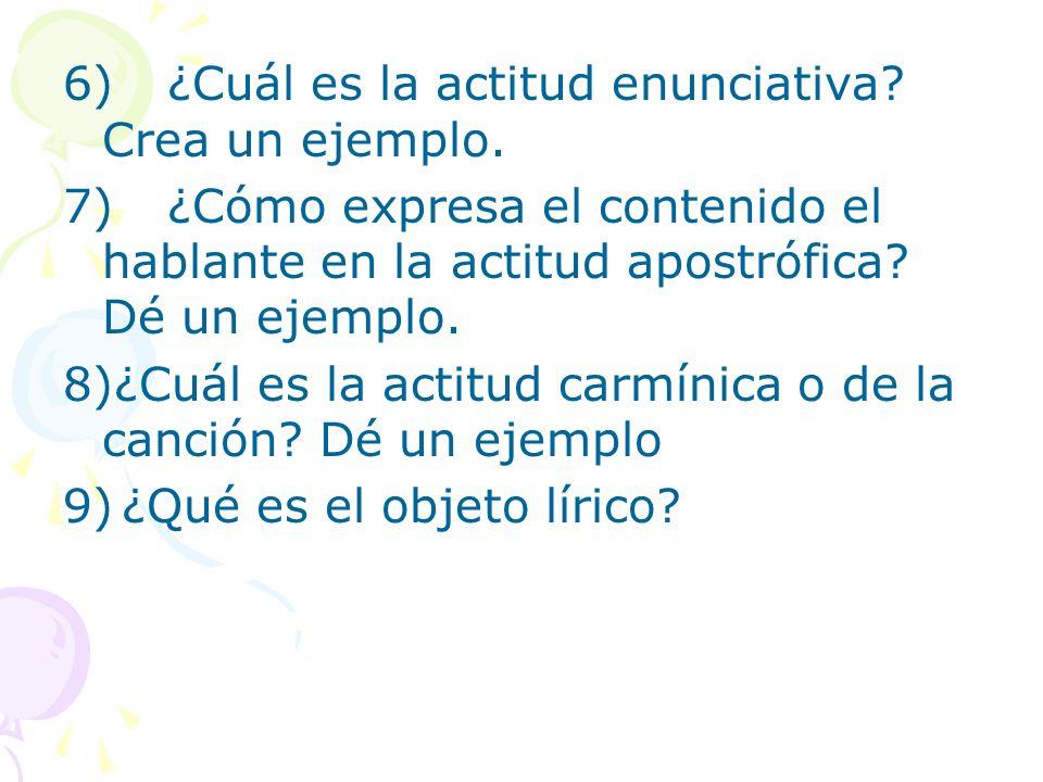 6) ¿Cuál es la actitud enunciativa Crea un ejemplo.