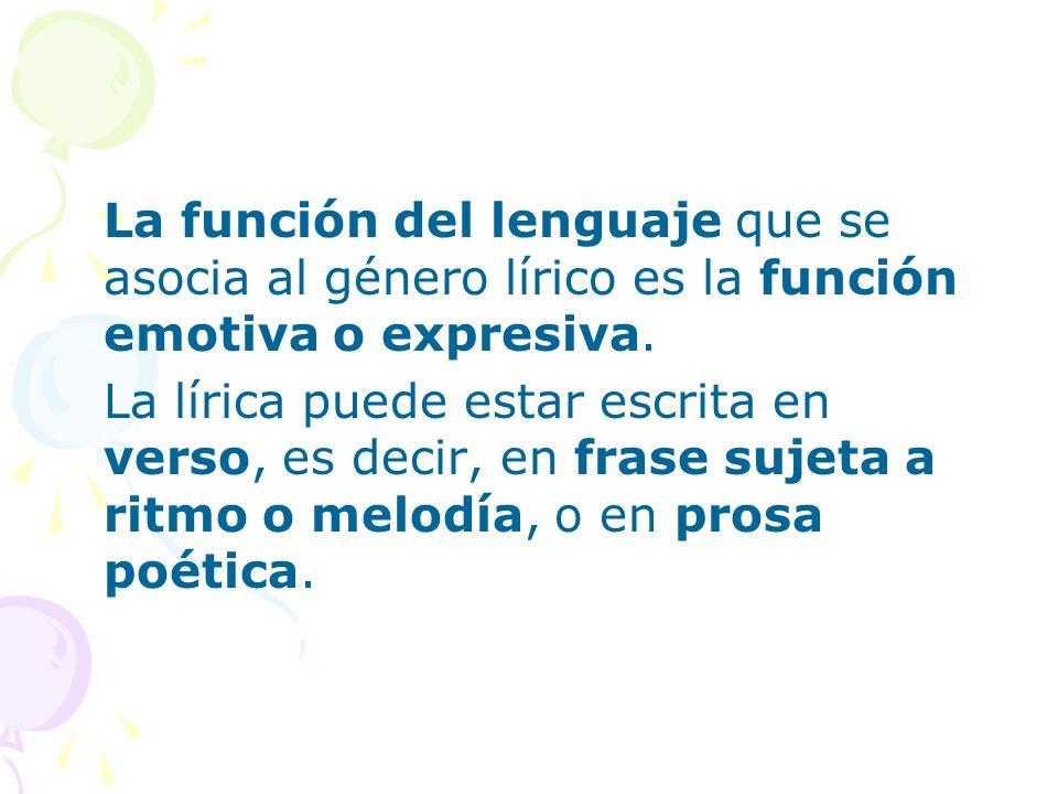 La función del lenguaje que se asocia al género lírico es la función emotiva o expresiva.
