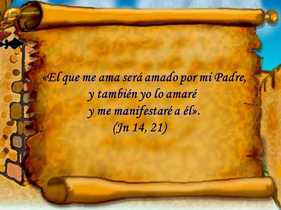 «El que me ama será amado por mi Padre,