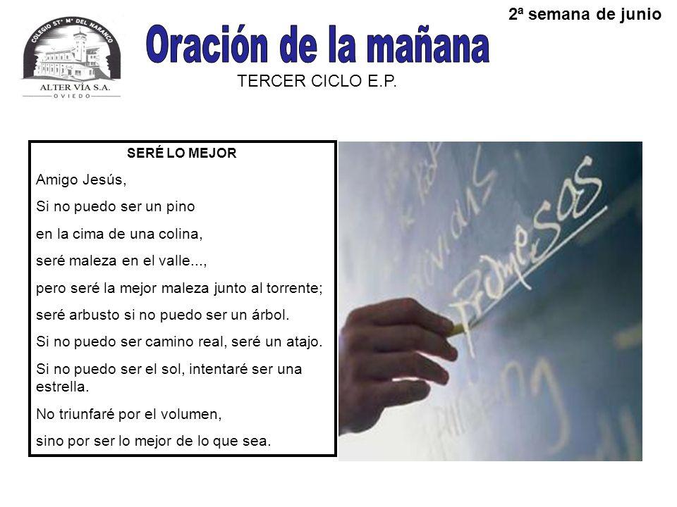 Oración de la mañana 2ª semana de junio TERCER CICLO E.P. Amigo Jesús,