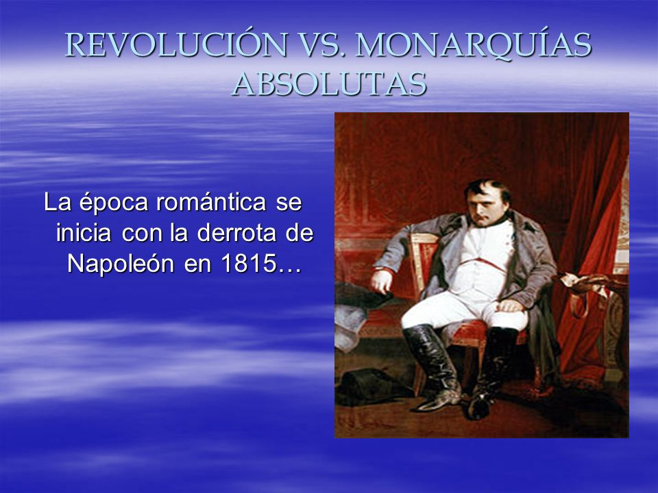REVOLUCIÓN VS. MONARQUÍAS ABSOLUTAS