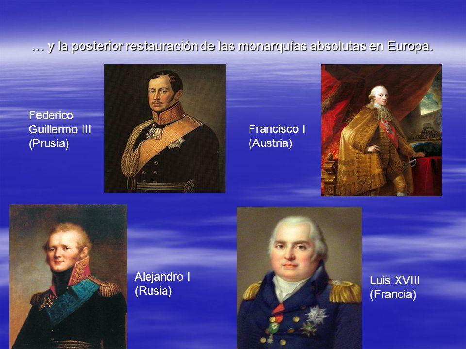 … y la posterior restauración de las monarquías absolutas en Europa.