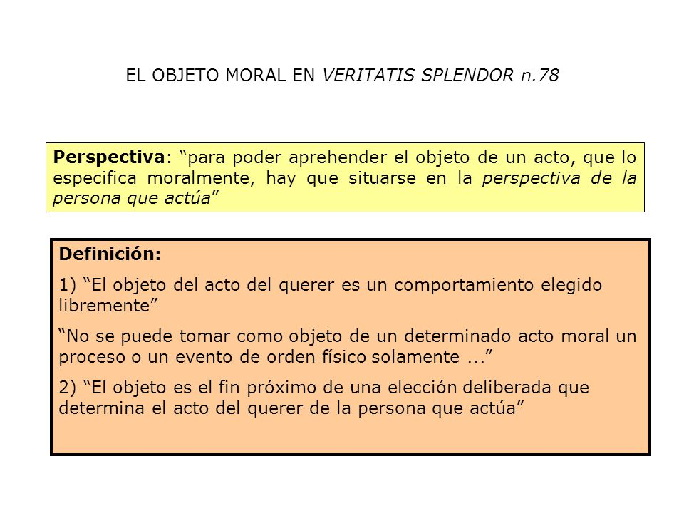 EL OBJETO MORAL EN VERITATIS SPLENDOR n.78