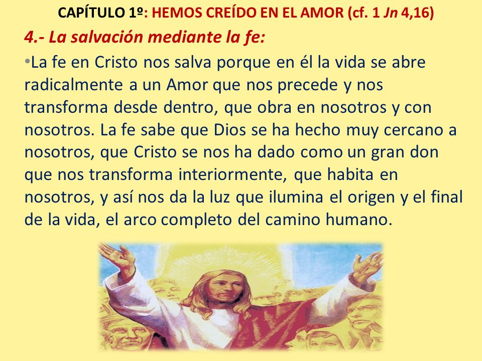 CAPÍTULO 1º: HEMOS CREÍDO EN EL AMOR (cf. 1 Jn 4,16)