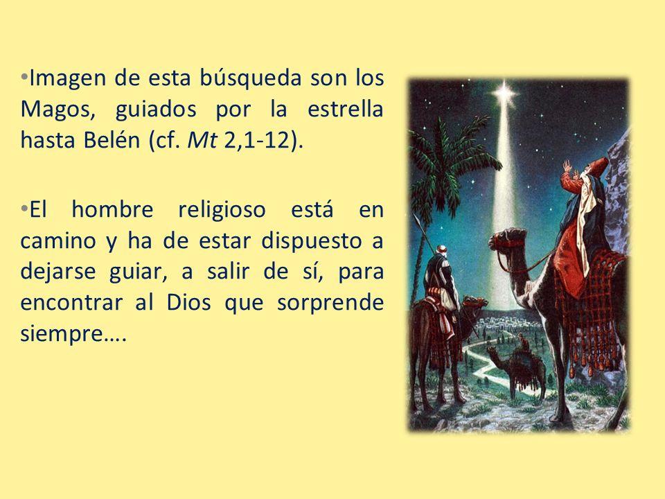 Imagen de esta búsqueda son los Magos, guiados por la estrella hasta Belén (cf. Mt 2,1-12).