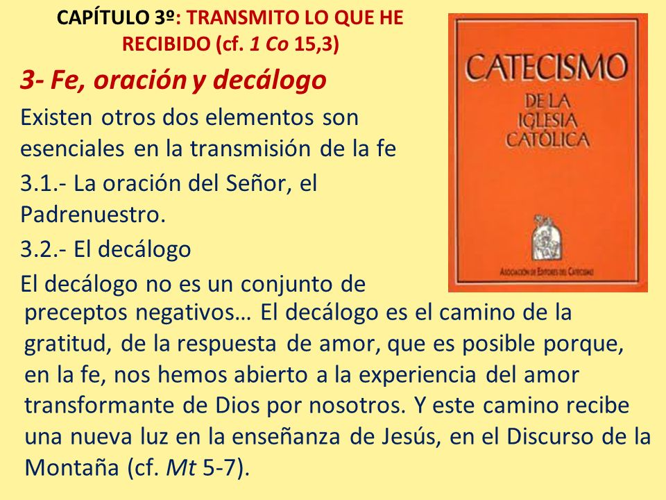 CAPÍTULO 3º: TRANSMITO LO QUE HE RECIBIDO (cf. 1 Co 15,3)