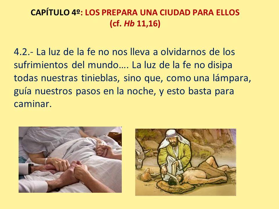 CAPÍTULO 4º: LOS PREPARA UNA CIUDAD PARA ELLOS (cf. Hb 11,16)
