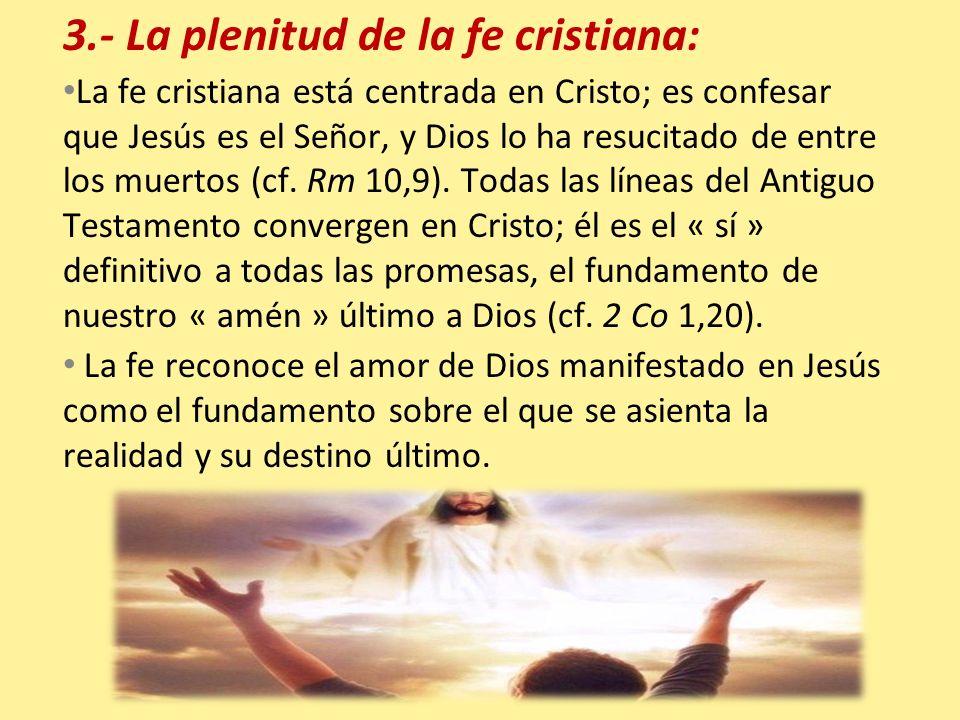 3.- La plenitud de la fe cristiana: