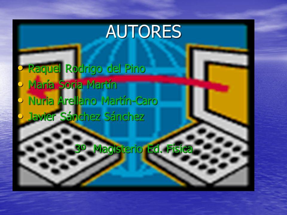 AUTORES Raquel Rodrigo del Pino María Soria Martín