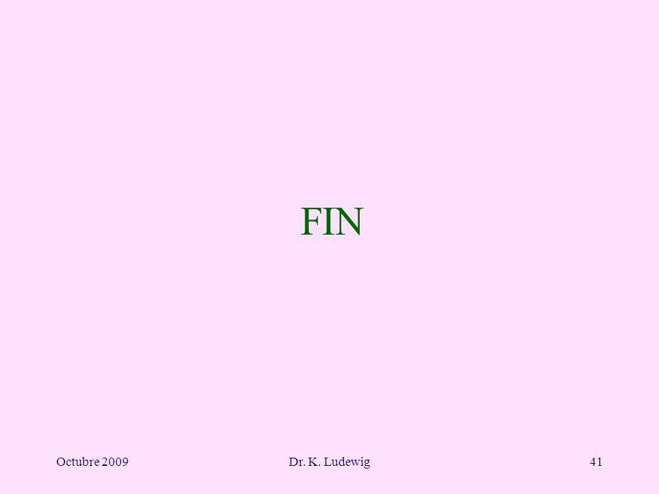 FIN Octubre 2009 Dr. K. Ludewig