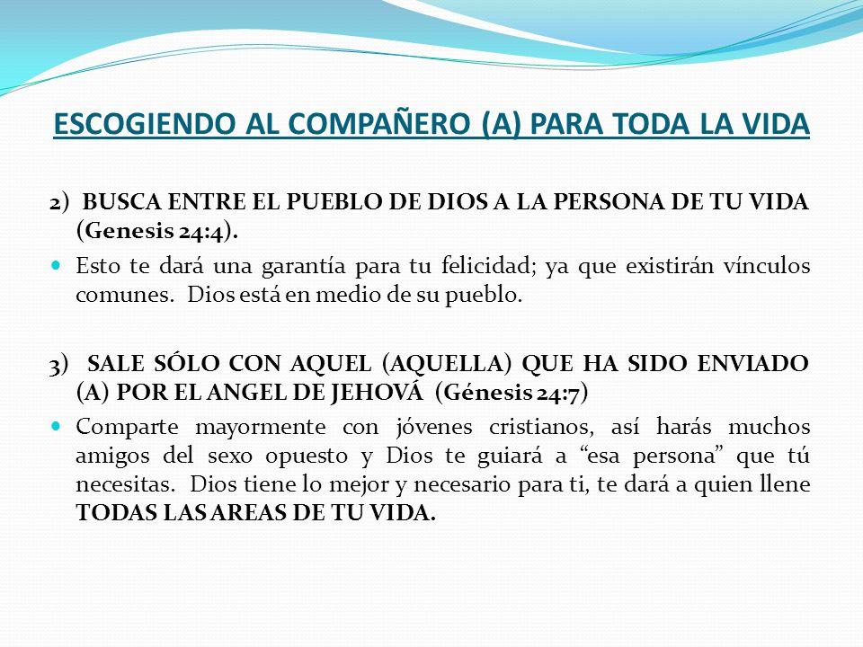 ESCOGIENDO AL COMPAÑERO (A) PARA TODA LA VIDA