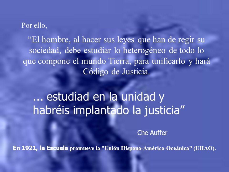 ... estudiad en la unidad y habréis implantado la justicia Che Auffer