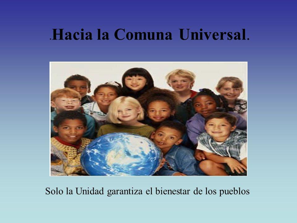 Solo la Unidad garantiza el bienestar de los pueblos