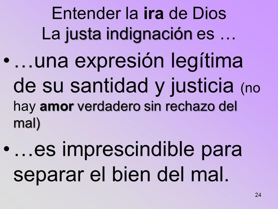 Entender la ira de Dios La justa indignación es …